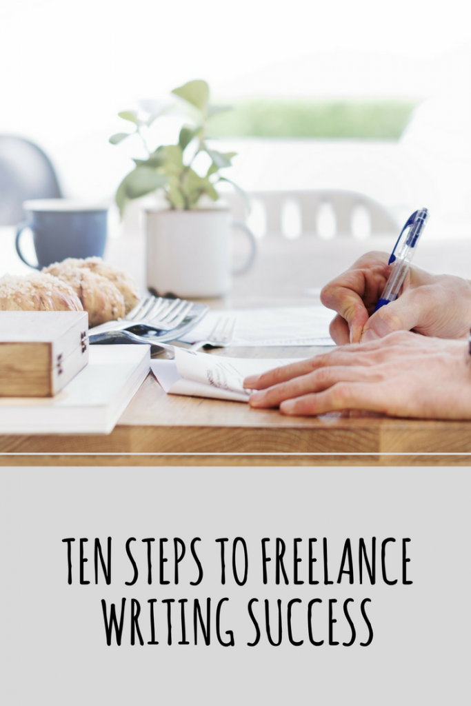 Ten Steps To Freelance Writing Success