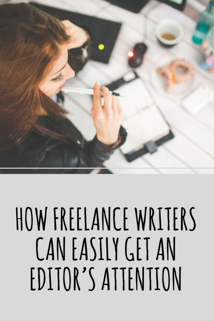 How Freelance Writers Can Easily Get an Editor's Attention