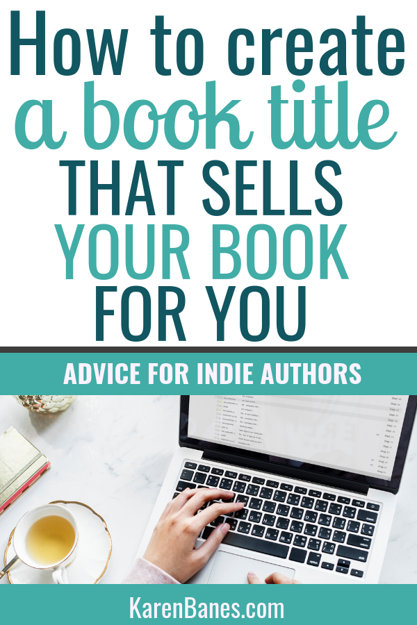 Create a Book Title That Sells Your Book For You