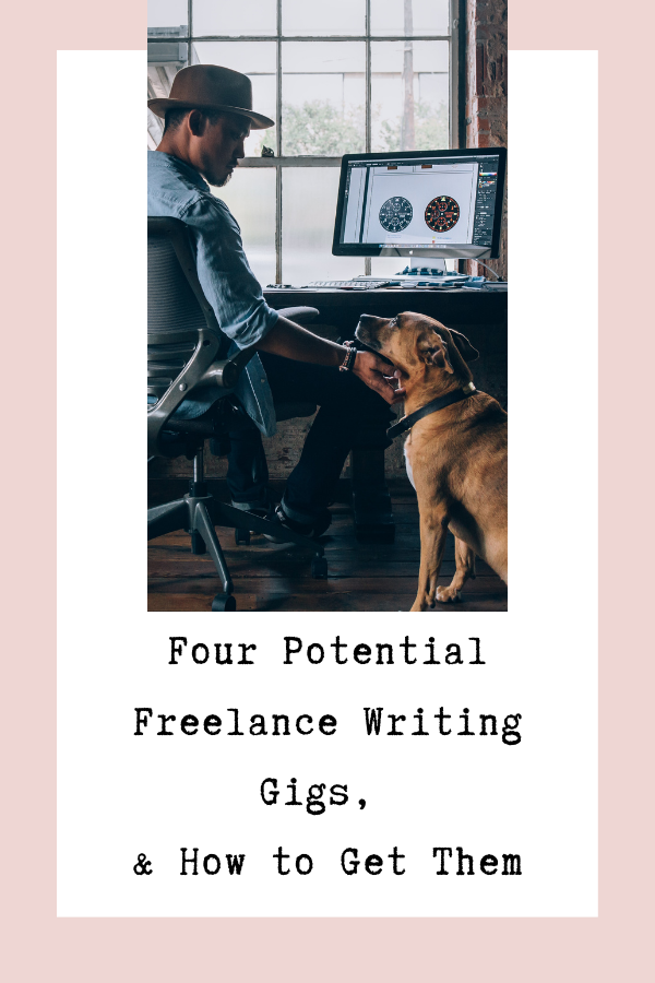 Four Potential Freelance Writing Gigs and How to Get Them