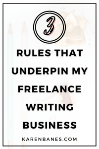 The Three Rules That Underpin My Freelance Writing Business