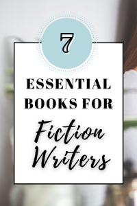 7 Essential Books for Fiction Writers